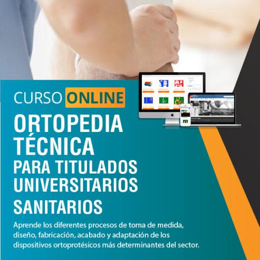 Curso online de Ortopedia Técnica para Titulados Universitarios Sanitarios.
